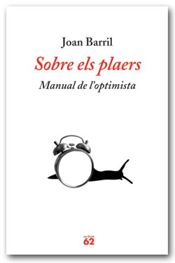 Sobre els plaers. Manual de l'optimista - Joan Barril