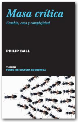 Masa crítica - Philip Ball