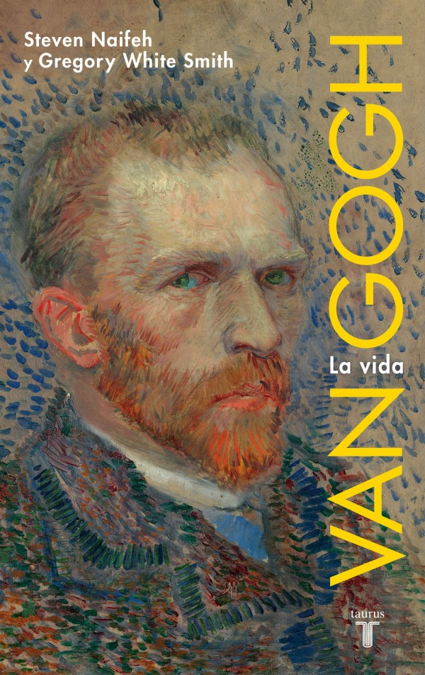Van Gogh : la vida - Steven Naifeh / Gregory White Smith