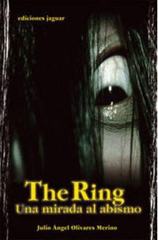 The Ring: una mirada al abismo  OLIVARES MERINO, Julio Ángel