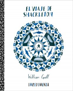 El viaje de Shackleton - William Grill
