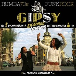 Lady Gipsy - Homenaje a Dolores Vargas