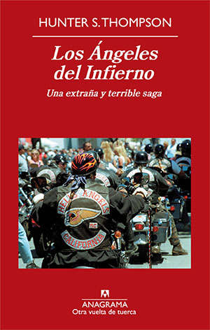 Los Ángeles del infierno - Hunter S . Thompson
