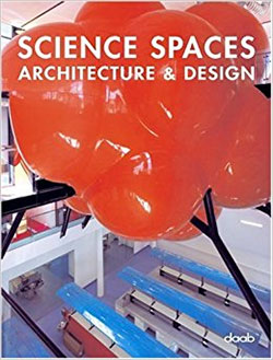 Science spaces: architecture & design  LINZ, Barbara