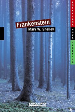 Frankenstein  SHELLEY, Mary Wollstonecraft vegada un monstre