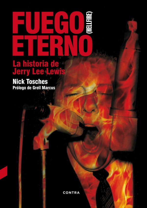 Fuego eterno. La historia de Jerry Lee Lewis - Nick Tosches