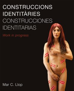 Construccions identitàries = Construcciones identitarias : work in progress  LLOP, Mar C.