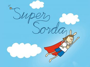 "Supersorda o ser sorda és ""super"""