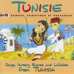 Tunisie: rondes, comptines et berceuses