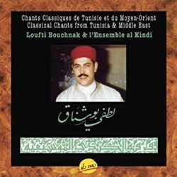 Bouchnak, Loufti  Chants Classiques de Tunisie et du Moyen-Orient [enregistrament sonor] = Classical Chants from Tunisia & Middle East