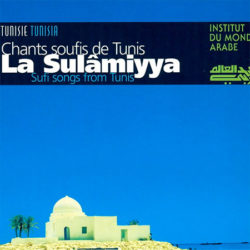 Sulâmiyya  Chants soufis de Tunis: sufi songs from Tunis