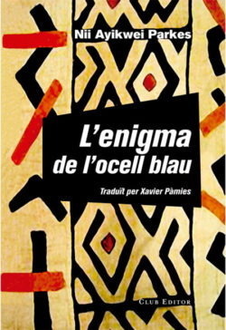 L'enigma de l'ocell blau – Tail of the blue bird  Parkes, Nii Ayikwei