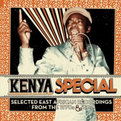 Kenya special : selected East African recordings from the 1970s & '80s