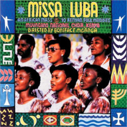 Missa luba : an African mass : 10 Kenyan folk melodies Muunganu National Choir Kenya ; directed by Boniface Mganga