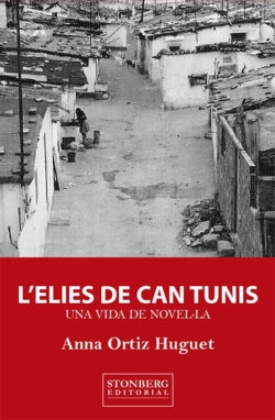 L'Elies de Can Tunis : una vida de novel·la ORTIZ I HUGUET, Anna