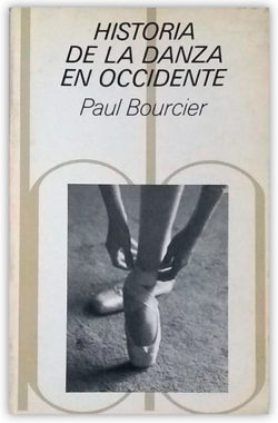 Historia de la danza en Occidente Bourcier, Paul