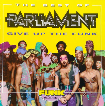 PARLIAMENT The Best of Parliament : give up the funk