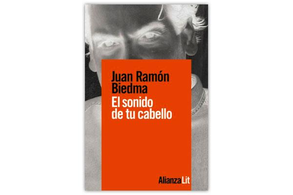 BIEDMA, Juan Ramón El Sonido de tu Cabello