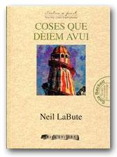 Coses que dèiem avui - Neil LaBute