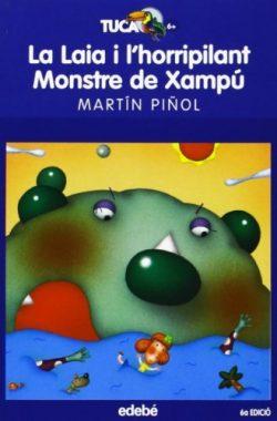Martín Piñol, J. A. La Laia i l'horripilant Monstre de Xampú.