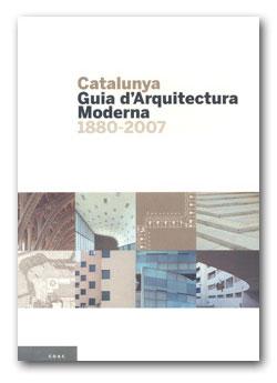 Catalunya. Guia d'Arquitectura moderna 1880-2007