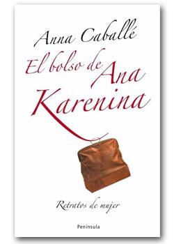 El bolso de Ana Karenina - Anna Caballé