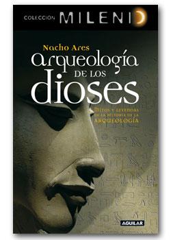 Arqueologia de los dioses - Nacho Ares