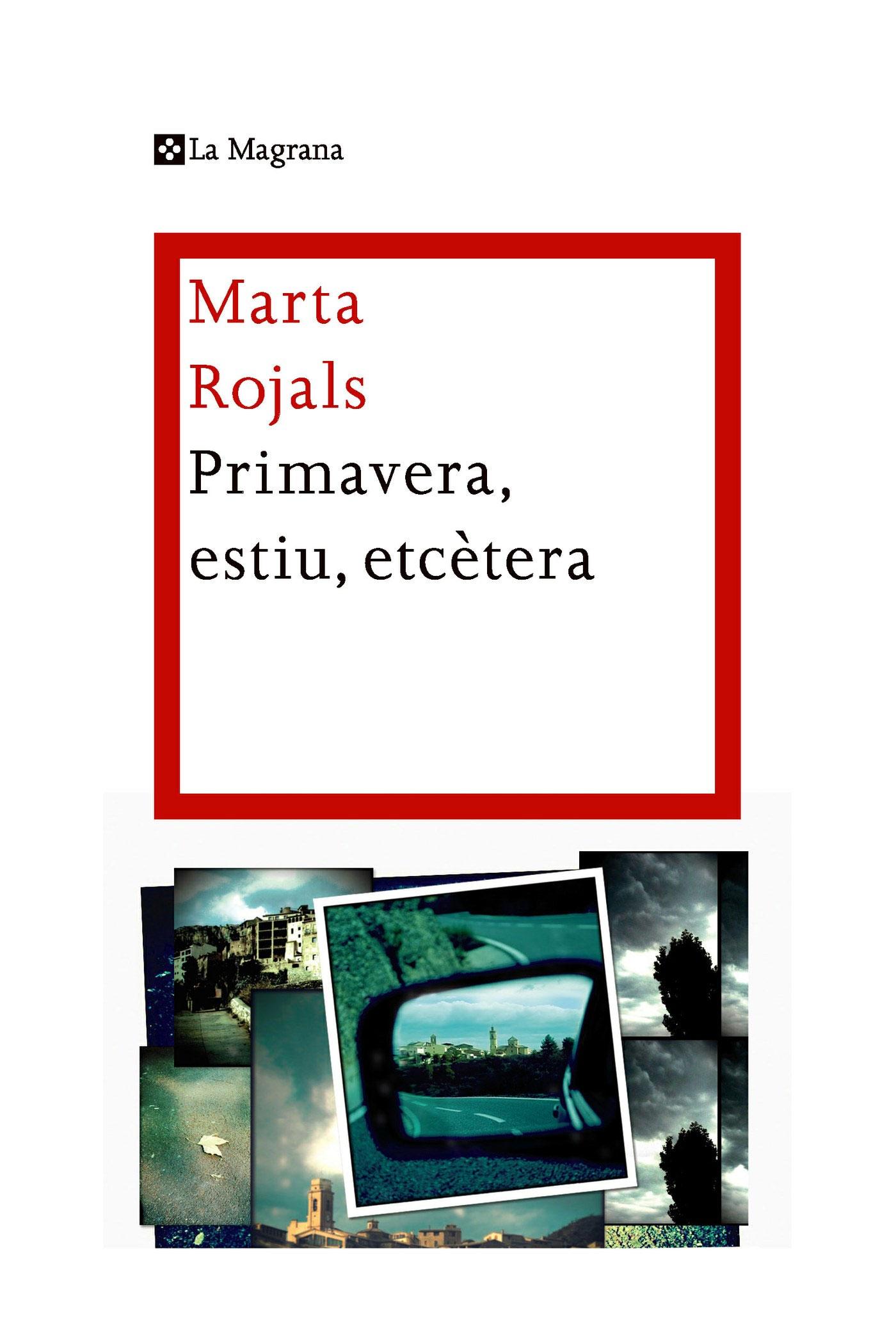 Primavera, estiu, etcètera... - Marta Rojals