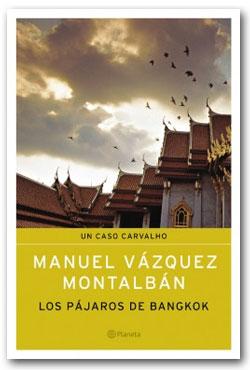 Los pájaros de Bangkok - Manuel Vázquez Montalbán