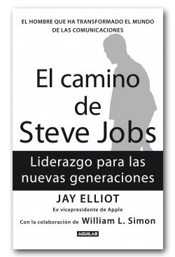 El camino de Steve Jobs - Jay Elliot
