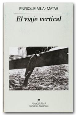 El viaje vertical - Enrique Vila-Matas