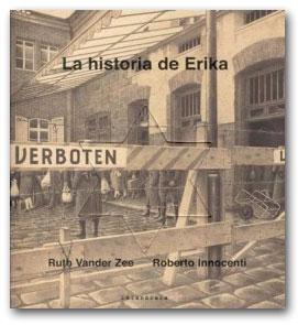 La historia de Erika - Ruth Vander Zee / Roberto Innocenti