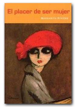 El placer de ser mujer - Margarita Riviere