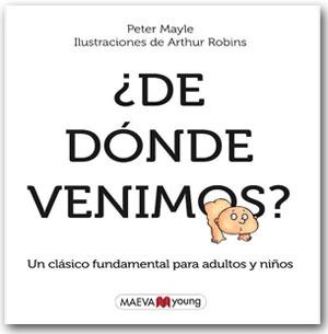 ¿De dónde venimos - Peter Mayle / Il. Arthur Robins