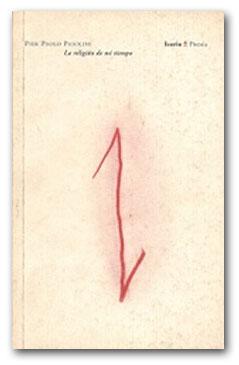 La Religión de mi tiempo - Pier Paolo Pasolini