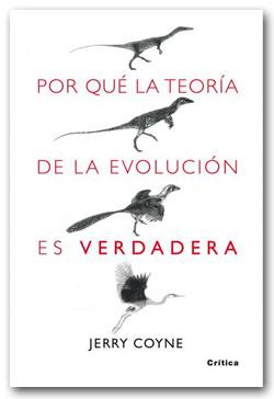 Por qué la teoría de la evolucion es verdadera - Jerry Coyne