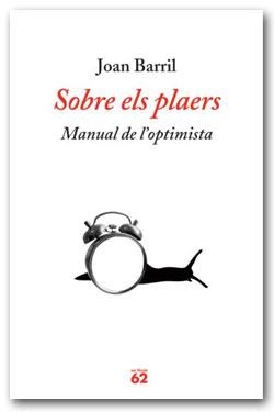 Sobre els plaers. Manual de l'optimista - Joan Barril