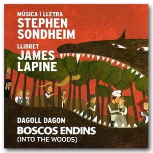 Boscos endins - Stephen Sondheim / Dagoll Dagom
