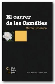 El carrer de les Camèlies - Mercè Rodoreda