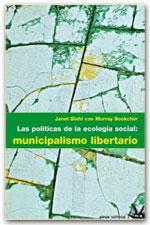Las políticas de la ecología social: municipalismo libertario - Janet Biehl / Murray Bookchin. PDF