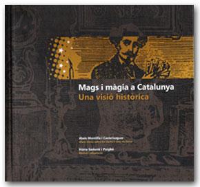 Mags i màgia a Catalunya - Alain Montilla i Castellsaguer