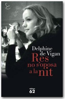 Res no s'oposa a la nit - Delphine de Vigan