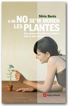 A mi no se'm moren les plantes - Silvia Burés