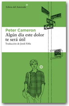 Algún día este dolor te será útil - Peter Cameron