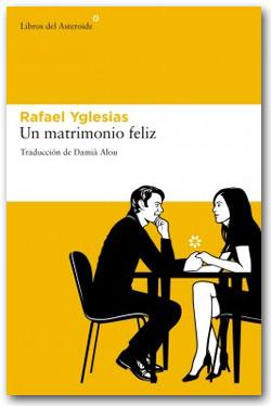 Un matrimonio feliz - Rafael Yglesias
