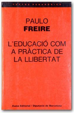 L'educació com a pràctica de la llibertat - Paulo Freire