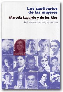 Los cautiverios de las mujeres - Marcela Lagarde
