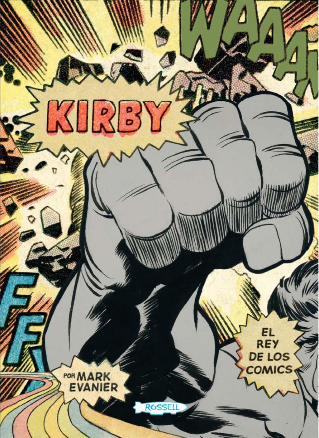 """""""Kirby. El rey de los cómics - Mark Evanier"""