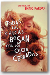 Todas las chicas besan con los ojos cerrados - Enric Pardo
