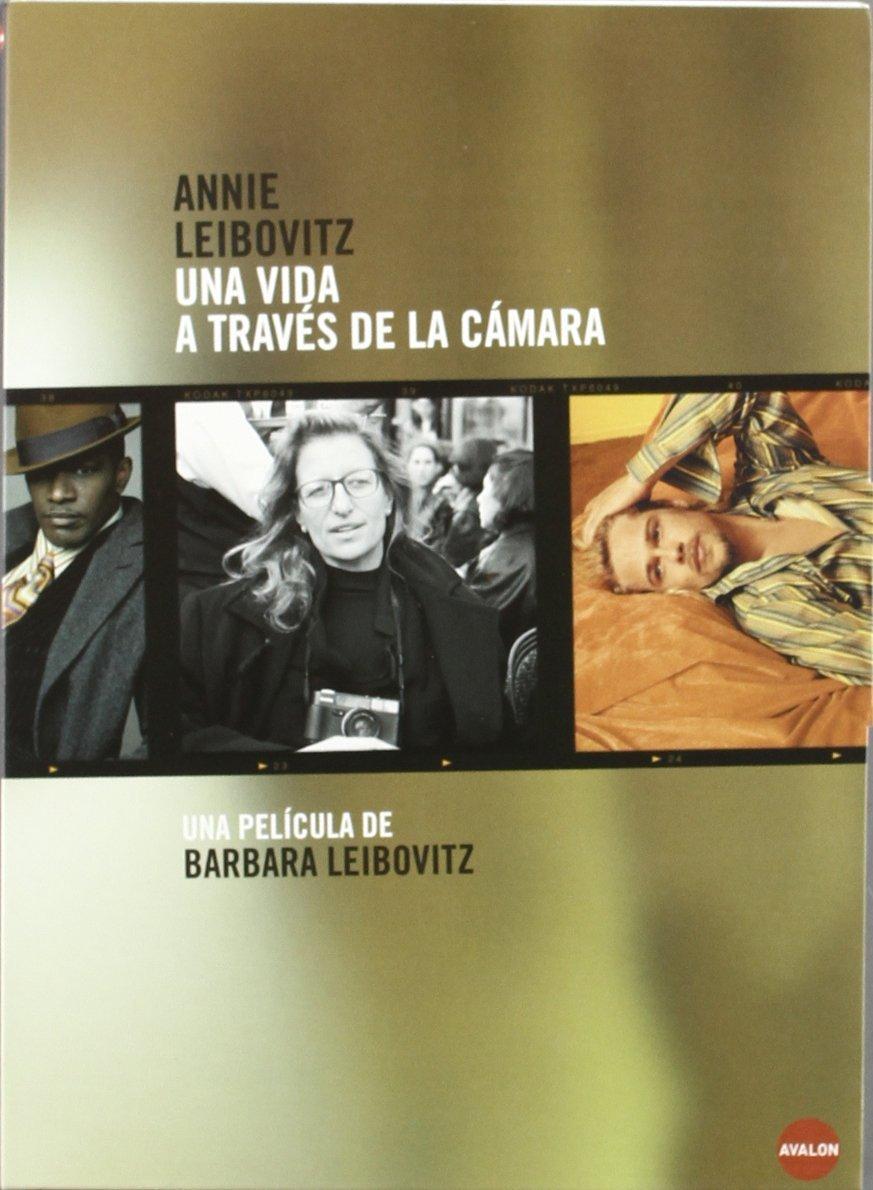 Leibovitz, Barbara. Annie Leibovitz. Una vida a través de la cámara.